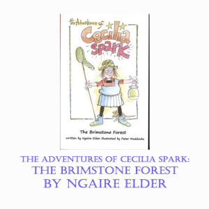 The Adventures of Cecilia Spark: The Brimstone Forest by Ngaire Elder
