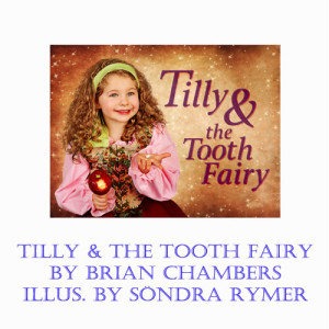 Tilly and the Tooth Fairy by Brian Chambers
