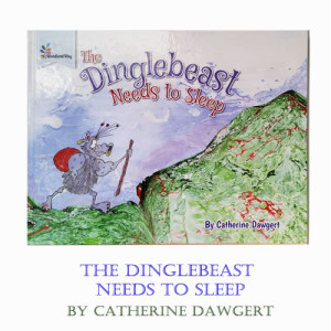 The Dinglebeast Needs to Sleep by Catherine Dawgert