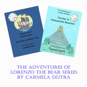The Adventures of Lorenzo the Bear Series by Carmela Dutra