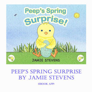 Peep's Spring Surprise by Jamie Stevens
